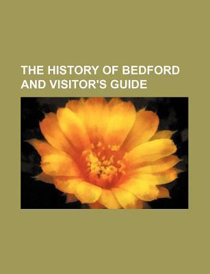 The History of Bedford and Visitor's Guide