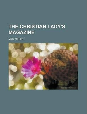 The Christian Lady's Magazine
