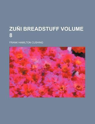Zuni Breadstuff Volume 8