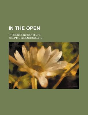 In the Open; Stories of Outdoor Life