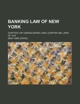 Banking Law of New York; Chapter 2 of Consolidated Laws, Chapter 369, Laws of 1914