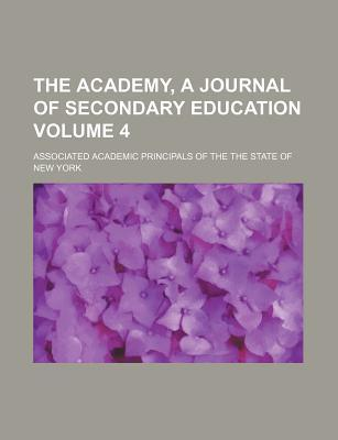 The Academy, a Journal of Secondary Education Volume 4