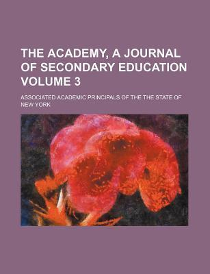 The Academy, a Journal of Secondary Education Volume 3