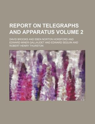 Report on Telegraphs and Apparatus Volume 2