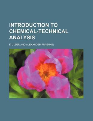 Introduction to Chemical-Technical Analysis
