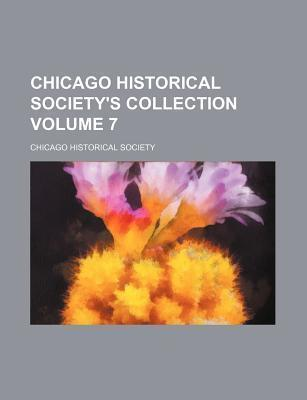 Chicago Historical Society's Collection Volume 7