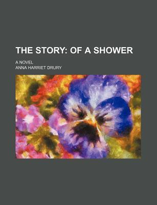 The Story; Of a Shower. a Novel
