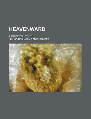 Heavenward; A Guide for Youth