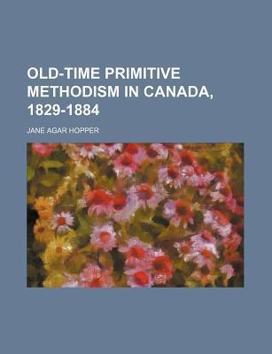 Old-Time Primitive Methodism in Canada, 1829-1884