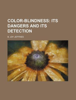 Color-Blindness; Its Dangers and Its Detection
