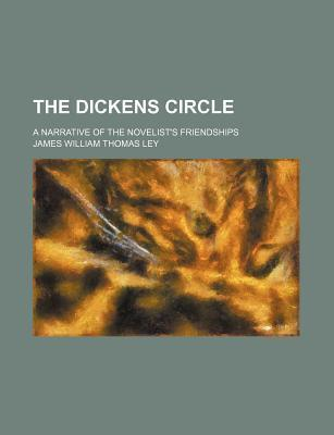 The Dickens Circle; A Narrative of the Novelist's Friendships
