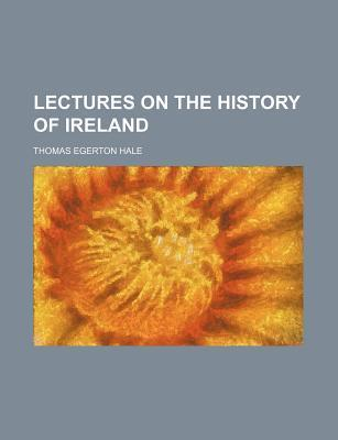 Lectures on the History of Ireland