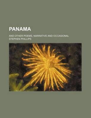 Panama; And Other Poems, Narrative and Occasional