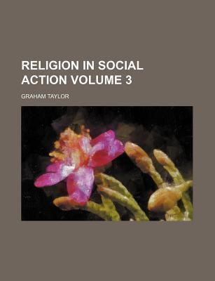 Religion in Social Action Volume 3