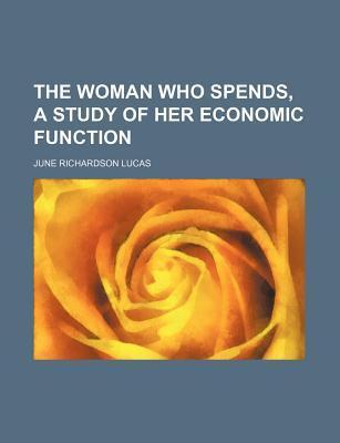 The Woman Who Spends, a Study of Her Economic Function