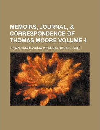 Memoirs, Journal, & Correspondence of Thomas Moore Volume 4