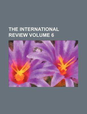 The International Review Volume 6