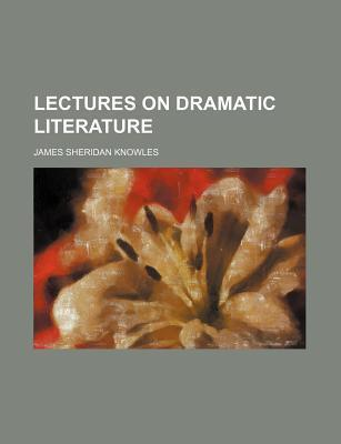 Lectures on Dramatic Literature