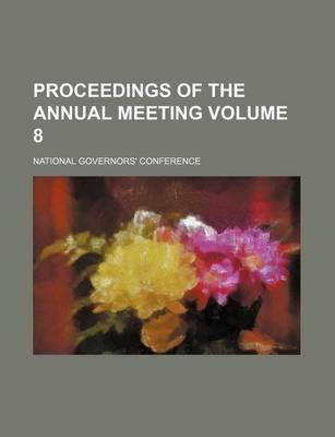 Proceedings of the Annual Meeting Volume 8