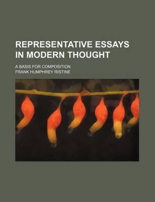 Representative Essays in Modern Thought; A Basis for Composition