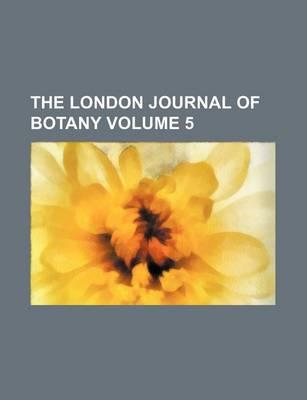 The London Journal of Botany Volume 5