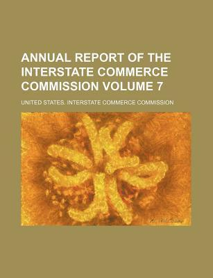 Annual Report of the Interstate Commerce Commission Volume 7