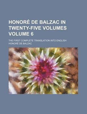 Honore de Balzac in Twenty-Five Volumes; The First Complete Translation Into English Volume 6
