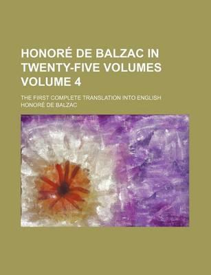 Honore de Balzac in Twenty-Five Volumes; The First Complete Translation Into English Volume 4