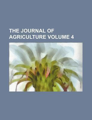 The Journal of Agriculture Volume 4