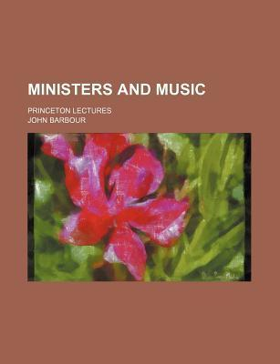 Ministers and Music; Princeton Lectures
