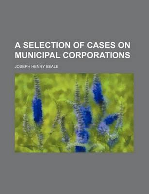 A Selection of Cases on Municipal Corporations