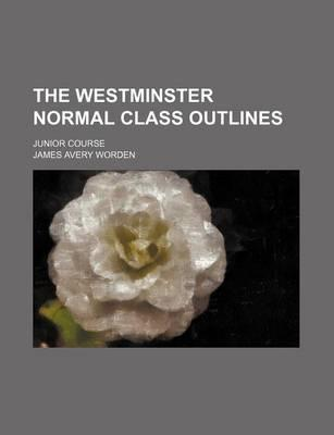 The Westminster Normal Class Outlines; Junior Course