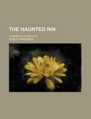 The Haunted Inn; A Drama in Four Acts