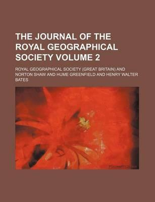 The Journal of the Royal Geographical Society Volume 2