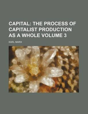 Capital; The Process of Capitalist Production as a Whole Volume 3