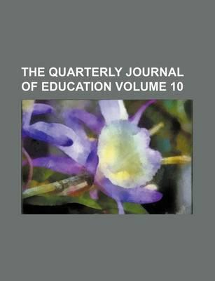 The Quarterly Journal of Education Volume 10