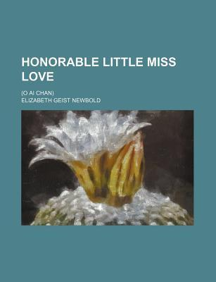 Honorable Little Miss Love; (O AI Chan)