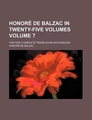 Honore de Balzac in Twenty-Five Volumes; The First Complete Translation Into English Volume 7