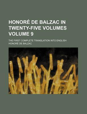 Honore de Balzac in Twenty-Five Volumes; The First Complete Translation Into English Volume 9