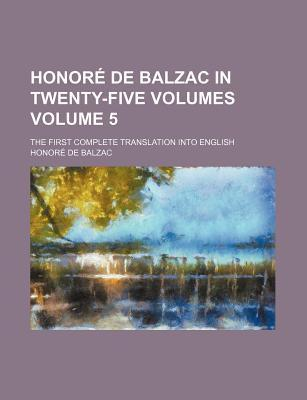 Honore de Balzac in Twenty-Five Volumes; The First Complete Translation Into English Volume 5