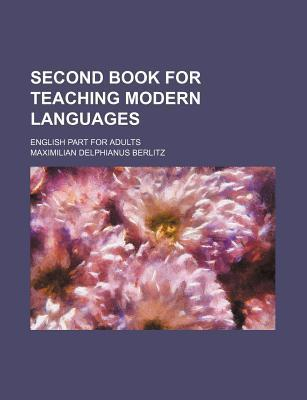 Second Book for Teaching Modern Languages; English Part for Adults