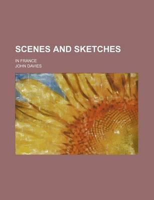 Scenes and Sketches; In France