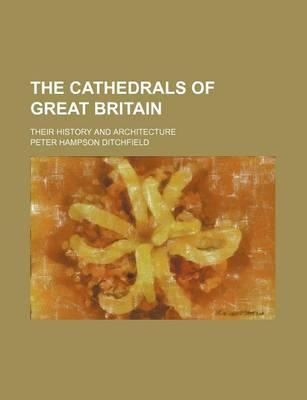 The Cathedrals of Great Britain; Their History and Architecture