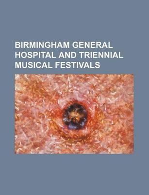 Birmingham General Hospital and Triennial Musical Festivals