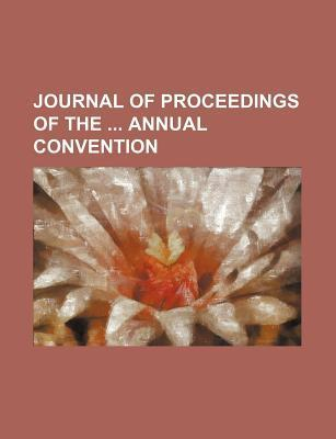 Journal of Proceedings of the Annual Convention