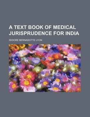 A Text Book of Medical Jurisprudence for India