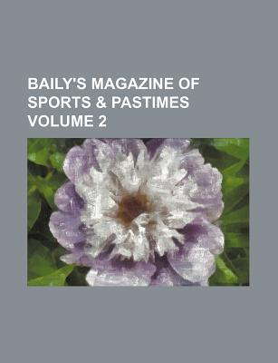 Baily's Magazine of Sports & Pastimes Volume 2