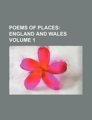 Poems of Places; England and Wales Volume 1