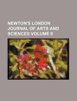 Newton's London Journal of Arts and Sciences Volume 9