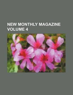 New Monthly Magazine Volume 4